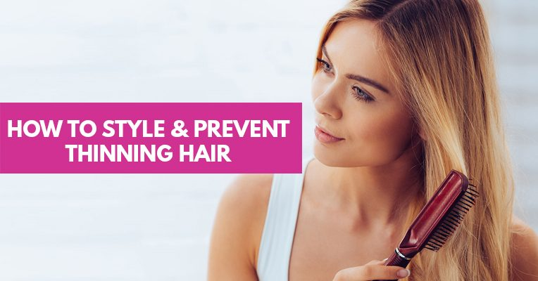 Style and Prevent Thinning of Hair
