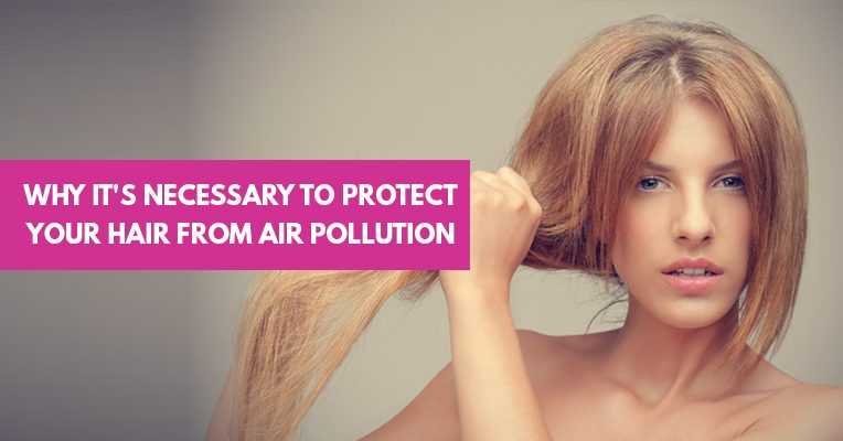 Protect your Hair form Air Pollution