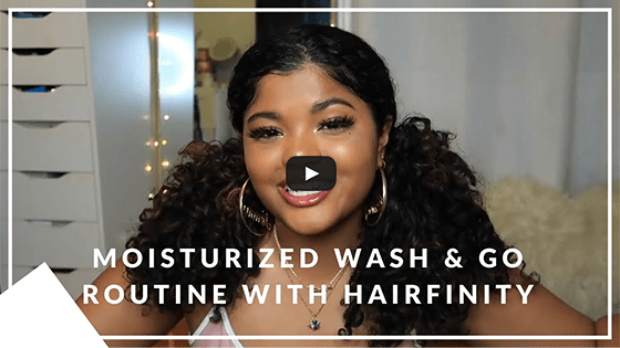 Moisturized Wash & Go Routine with Hairfinity
